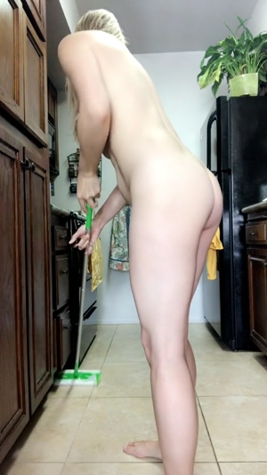 Cleaning the house naked.